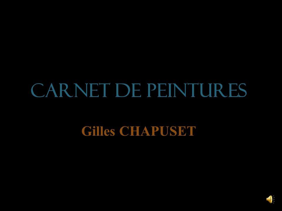 CARNET DE PEINTURES Gilles CHAPUSET