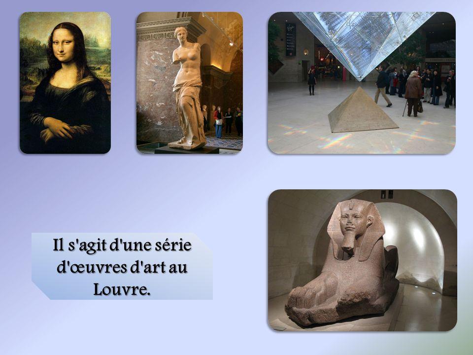 Il s'agit d'une série d'œuvres d'art au Louvre.