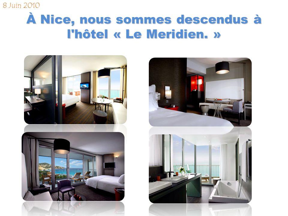Nous sommes arrivés à Nice. 8 Juin 2010 13:22
