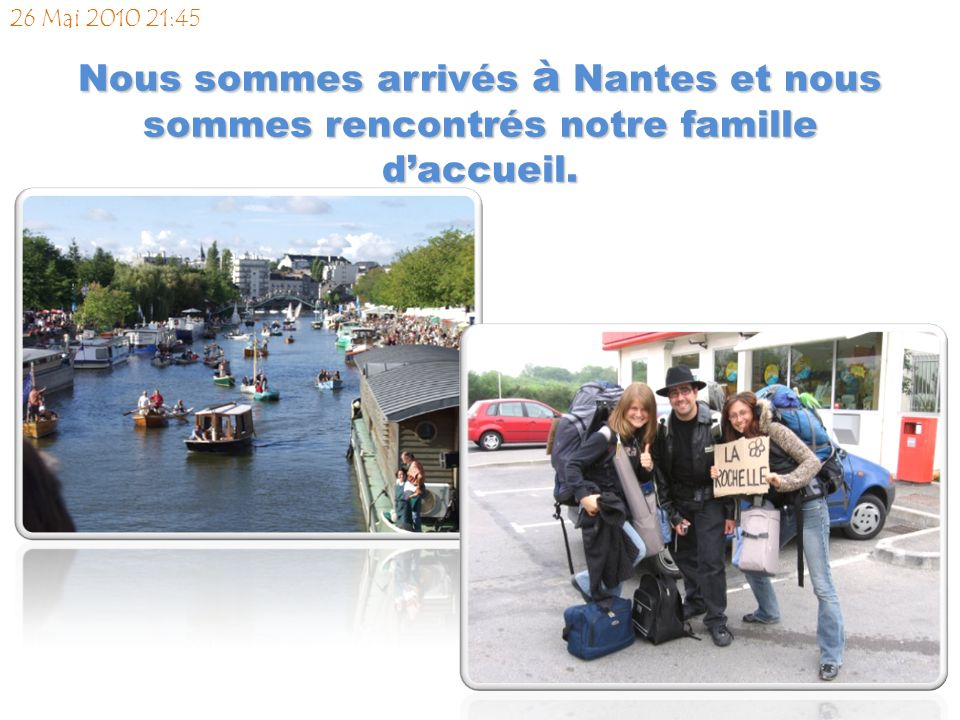 Nous avons pris une TGV pour Nantes. 26 Mai 2010 18:25