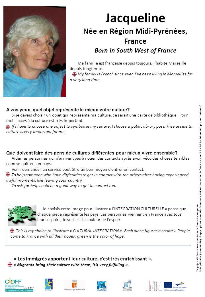 Yamina Née à Alger, Algérie Born in Algiers, Algeria A vos yeux, quel objet représente le mieux votre culture.