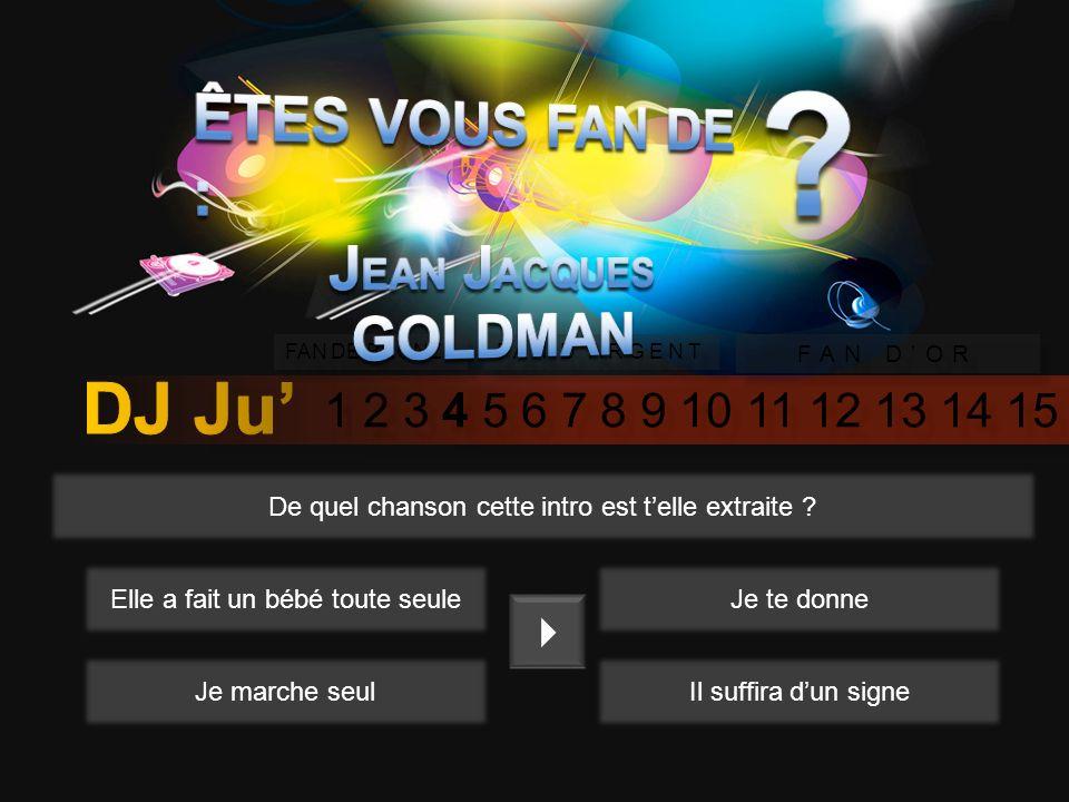 1 2 3 4 5 6 7 8 9 10 11 12 13 14 15 FAN DE BRONZE FAN DARGENT FAN DOR Quel chanteur à repris en 2011 son tube « A Nos Actes Manqués » .