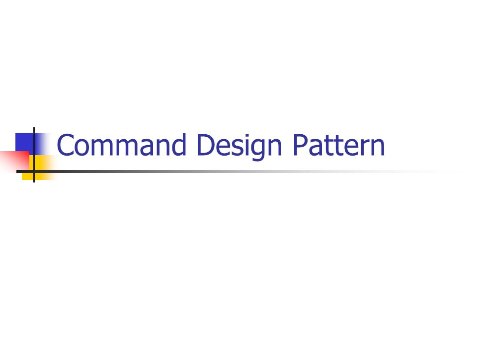 Intention Encapsuler une requête sous forme dobjet paramétrer les clients avec différentes requêtes, files de requêtes logs de requêtes support dopérations réversibles (undo)