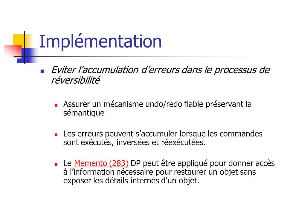 Implémentation Eviter laccumulation derreurs dans le processus de réversibilité Assurer un mécanisme undo/redo fiable préservant la sémantique Les err