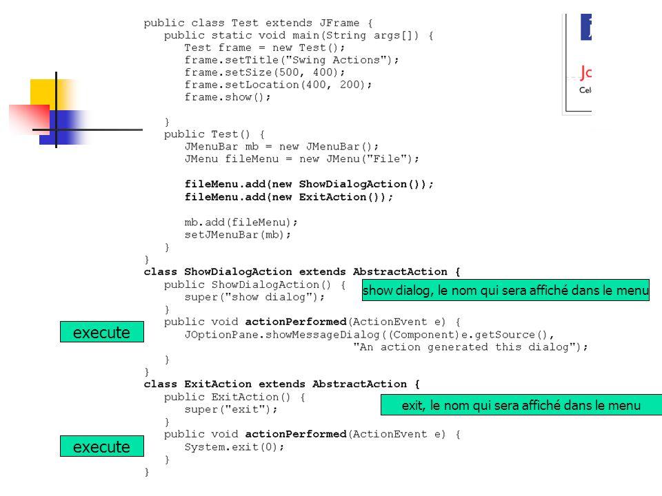 execute exit, le nom qui sera affiché dans le menu show dialog, le nom qui sera affiché dans le menu