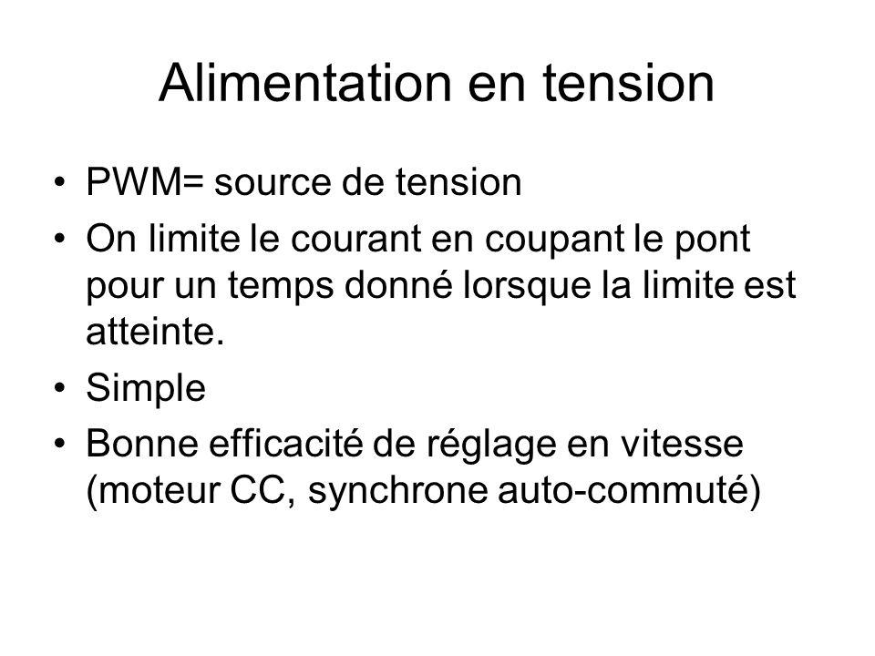 Alimentation en tension PWM= source de tension On limite le courant en coupant le pont pour un temps donné lorsque la limite est atteinte. Simple Bonn