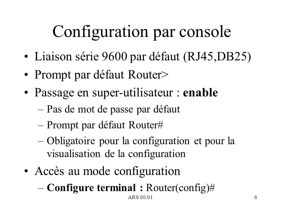 ARS 00/0117 Access-list IP étendue : IP Router(config)#access-list 100 permit ip any any .