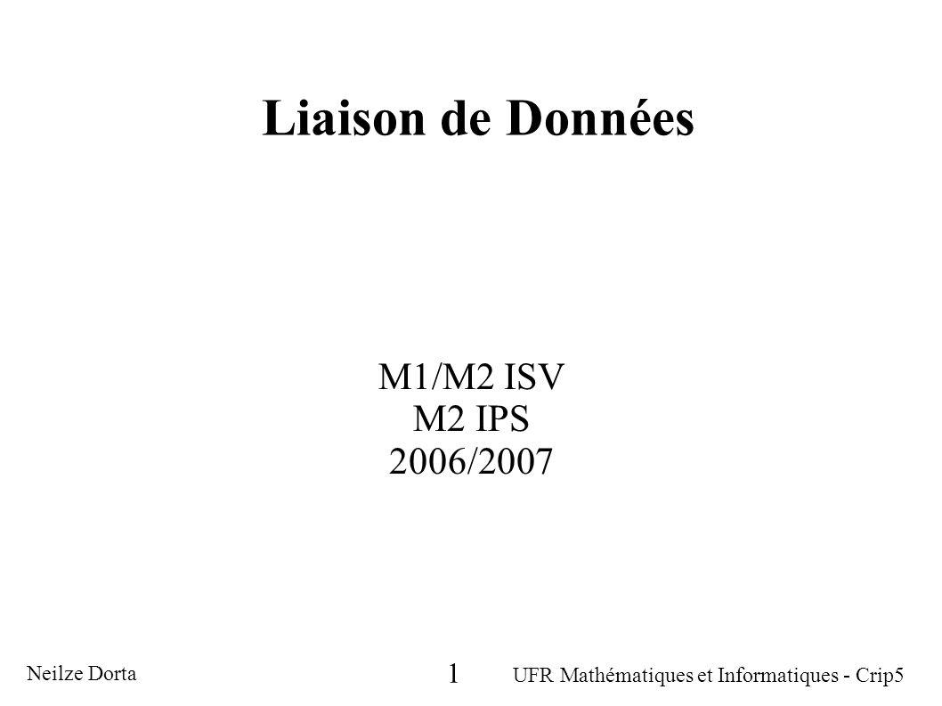Liaison de Données M1/M2 ISV M2 IPS 2006/2007 Neilze Dorta UFR Mathématiques et Informatiques - Crip5 1