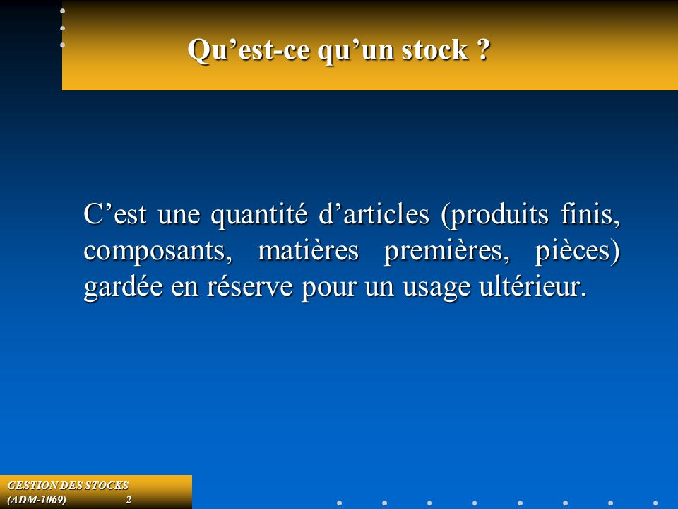 GESTION DES STOCKS (ADM-1069) 23 Exemple 1