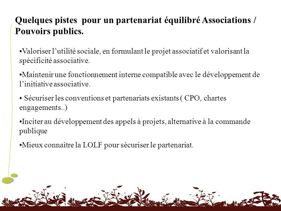Quelques pistes pour un partenariat équilibré Associations / Pouvoirs publics. Valoriser lutilité sociale, en formulant le projet associatif et valori