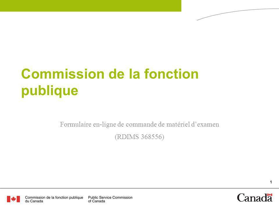 1 Commission de la fonction publique Formulaire en-ligne de commande de matériel dexamen (RDIMS 368556)