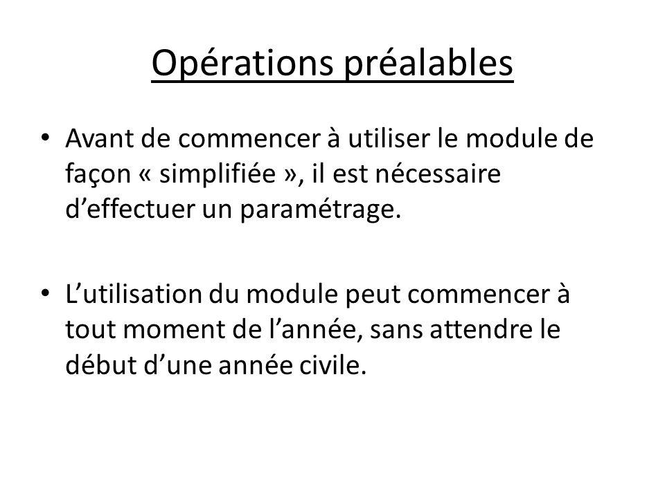 Opérations préalables Avant de commencer à utiliser le module de façon « simplifiée », il est nécessaire deffectuer un paramétrage.