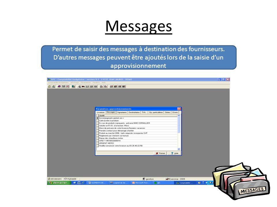 Messages Permet de saisir des messages à destination des fournisseurs.