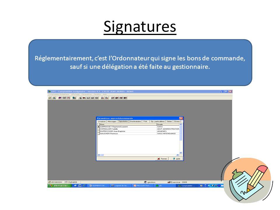 Signatures Réglementairement, cest lOrdonnateur qui signe les bons de commande, sauf si une délégation a été faite au gestionnaire.