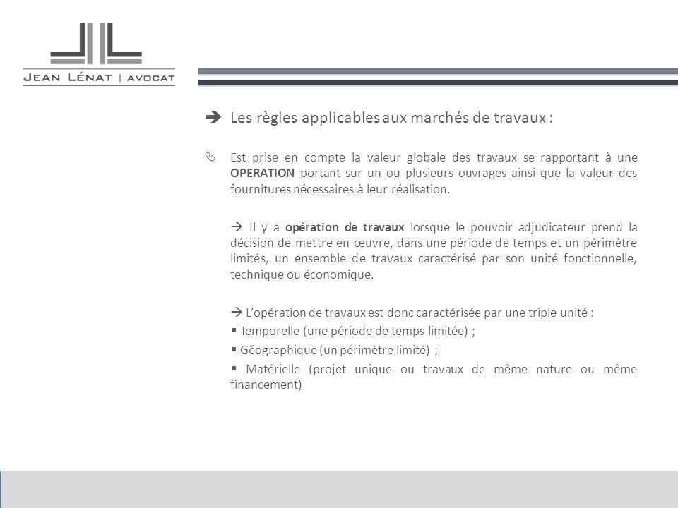 Les règles applicables aux marchés de travaux : Est prise en compte la valeur globale des travaux se rapportant à une OPERATION portant sur un ou plus