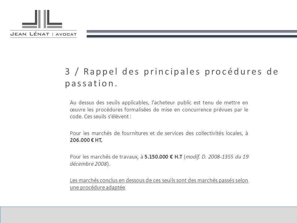 3 / Rappel des principales procédures de passation. Au dessus des seuils applicables, lacheteur public est tenu de mettre en œuvre les procédures form