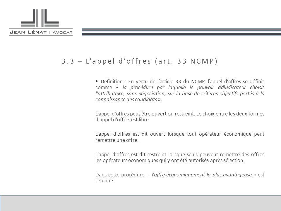 3.3 – Lappel doffres (art. 33 NCMP) Définition : En vertu de larticle 33 du NCMP, lappel doffres se définit comme « la procédure par laquelle le pouvo