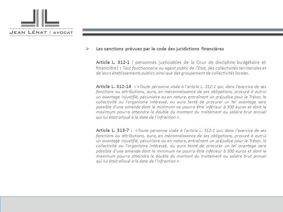 Les sanctions prévues par le code des juridictions financières Article L. 312-1 ( personnes justiciables de la Cour de discipline budgétaire et financ