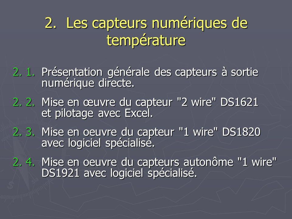 2. 1. Présentation générale des capteurs à sortie numérique directe. 2. 2. Mise en œuvre du capteur