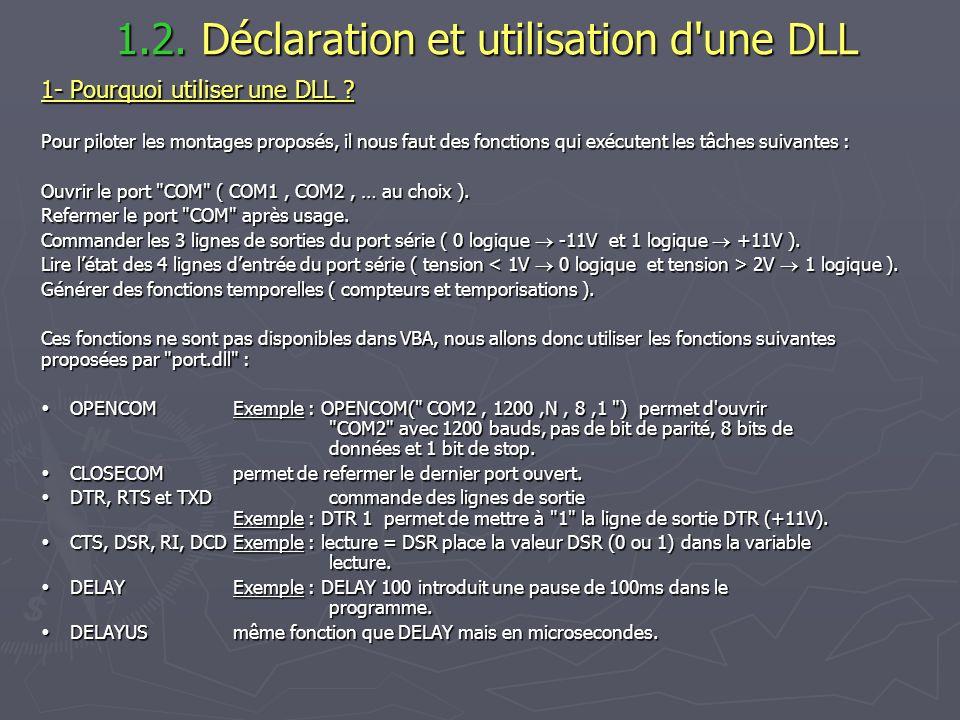 1.2. Déclaration et utilisation d'une DLL 1.2. Déclaration et utilisation d'une DLL 1- Pourquoi utiliser une DLL ? Pour piloter les montages proposés,