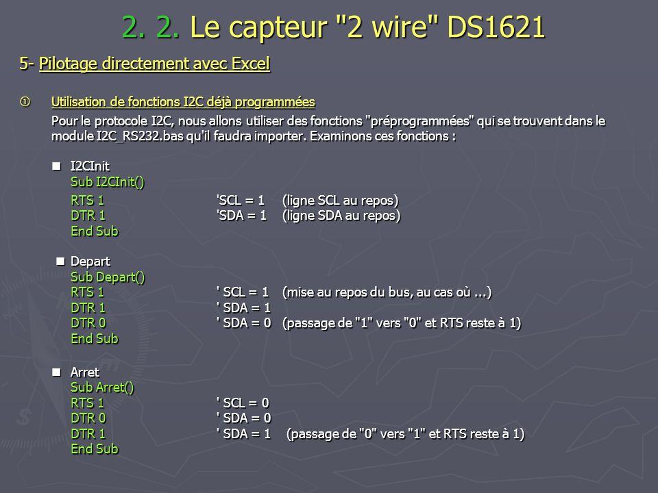 5- Pilotage directement avec Excel Utilisation de fonctions I2C déjà programmées Utilisation de fonctions I2C déjà programmées Pour le protocole I2C,