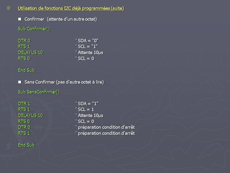 Utilisation de fonctions I2C déjà programmées (suite) Utilisation de fonctions I2C déjà programmées (suite) Confirmer (attente d'un autre octet) Sub C