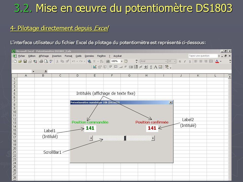 3.2. Mise en œuvre du potentiomètre DS1803 3.2. Mise en œuvre du potentiomètre DS1803 4- Pilotage directement depuis Excel L'interface utilisateur du