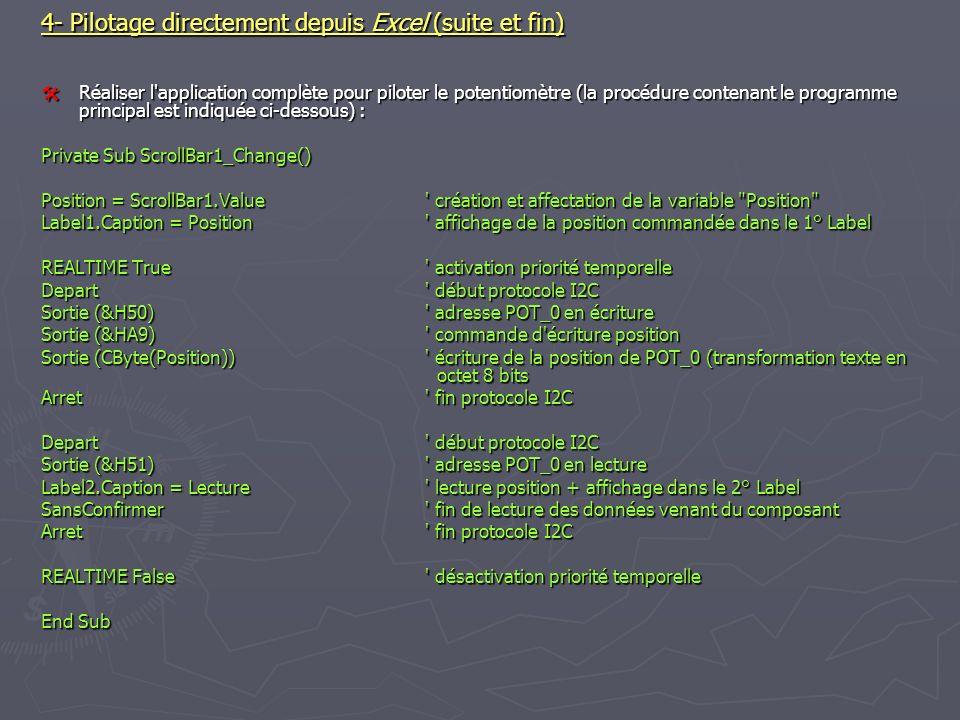 4- Pilotage directement depuis Excel (suite et fin) Réaliser l'application complète pour piloter le potentiomètre (la procédure contenant le programme