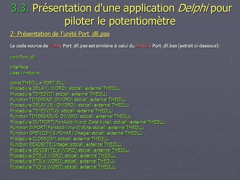 3.3. Présentation d'une application Delphi pour piloter le potentiomètre 3.3. Présentation d'une application Delphi pour piloter le potentiomètre 2- P