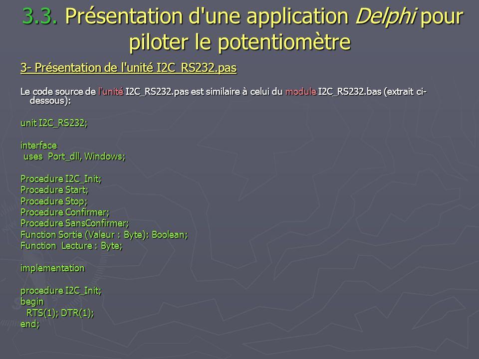 3.3. Présentation d'une application Delphi pour piloter le potentiomètre 3.3. Présentation d'une application Delphi pour piloter le potentiomètre 3- P