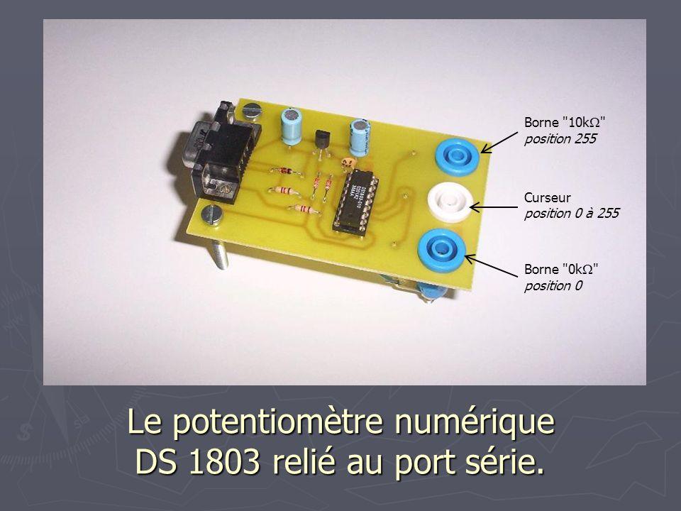Le potentiomètre numérique DS 1803 relié au port série. Borne