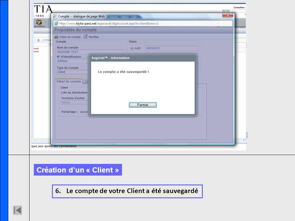 6.Le compte de votre Client a été sauvegardé Création dun « Client »