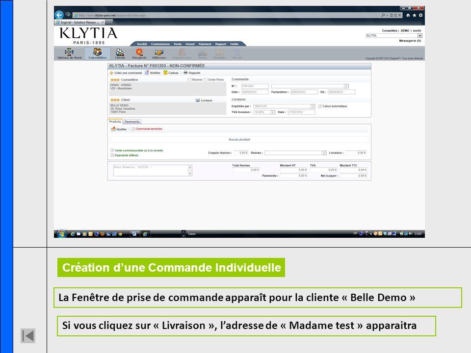 La Fenêtre de prise de commande apparaît pour la cliente « Belle Demo » Si vous cliquez sur « Livraison », ladresse de « Madame test » apparaitra Créa