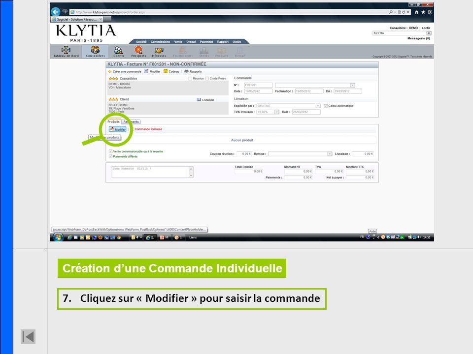 7.Cliquez sur « Modifier » pour saisir la commande Création dune Commande Individuelle