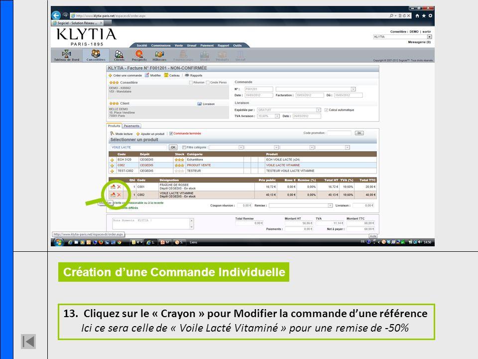 13. Cliquez sur le « Crayon » pour Modifier la commande dune référence Ici ce sera celle de « Voile Lacté Vitaminé » pour une remise de -50% Création