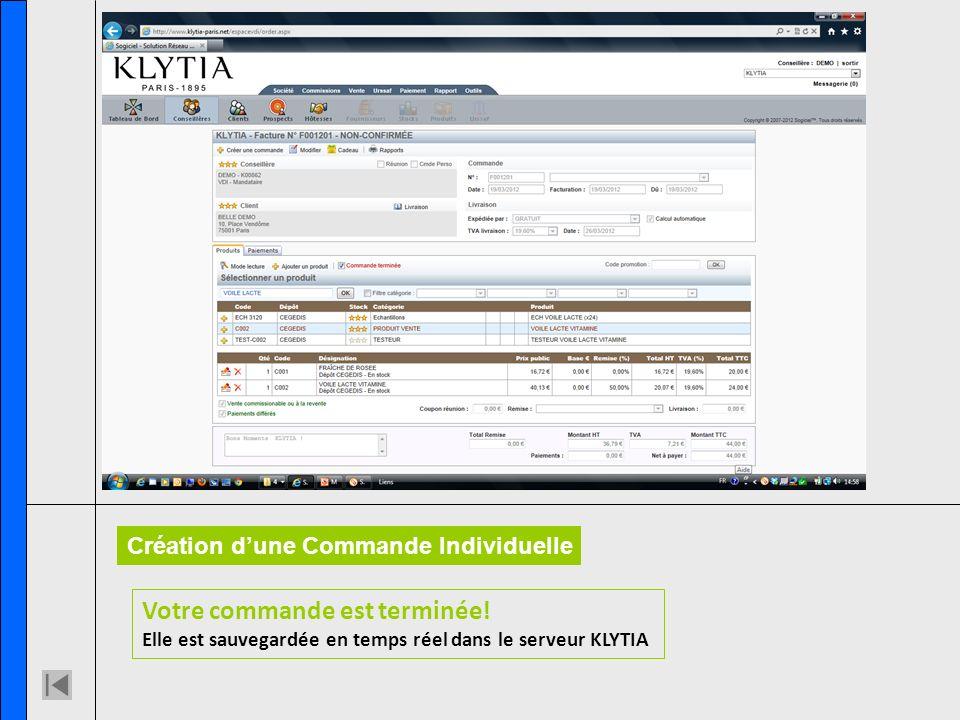 Votre commande est terminée! Elle est sauvegardée en temps réel dans le serveur KLYTIA Création dune Commande Individuelle