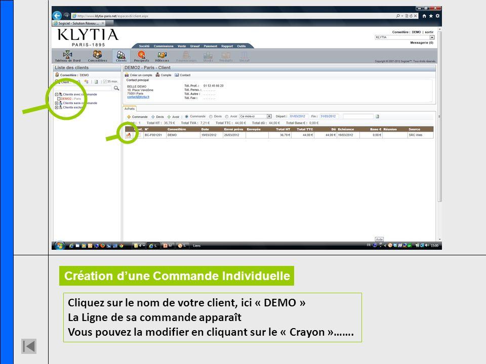 Cliquez sur le nom de votre client, ici « DEMO » La Ligne de sa commande apparaît Vous pouvez la modifier en cliquant sur le « Crayon »…….