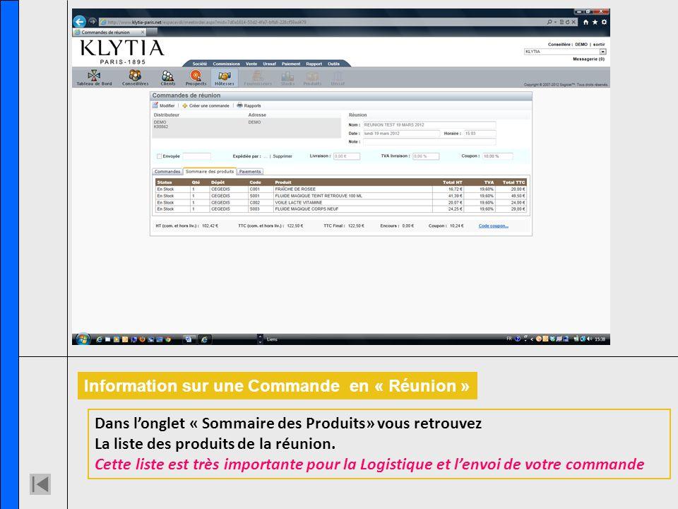 Information sur une Commande en « Réunion » Dans longlet « Sommaire des Produits» vous retrouvez La liste des produits de la réunion. Cette liste est
