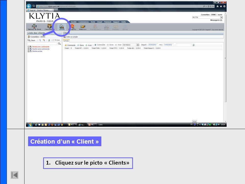 1.Cliquez sur le picto « Clients» Création dun « Client »