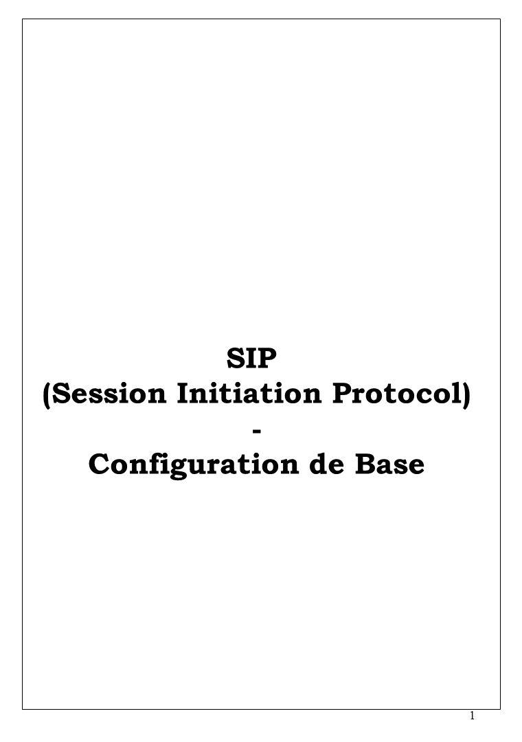 1 SIP (Session Initiation Protocol) - Configuration de Base