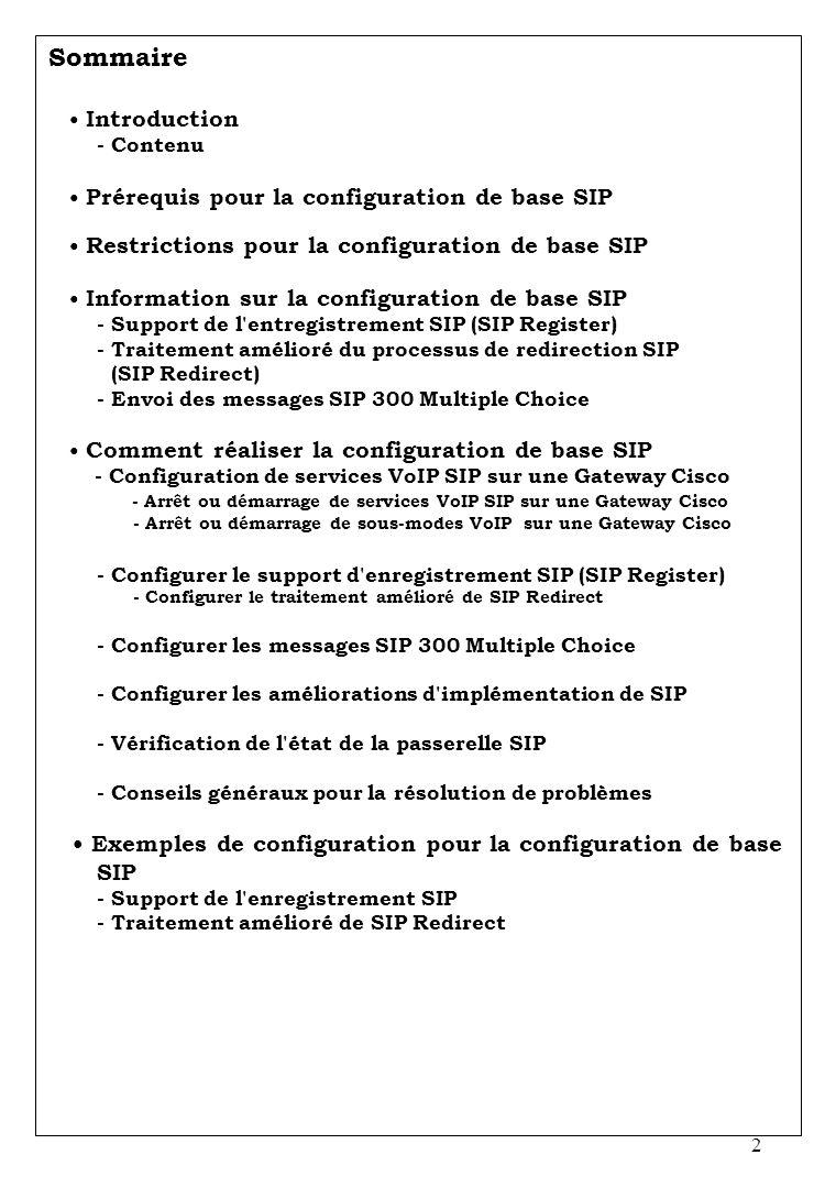 2 Sommaire Introduction - Contenu Prérequis pour la configuration de base SIP Restrictions pour la configuration de base SIP Information sur la config