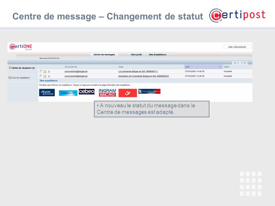 10 A nouveau le statut du message dans le Centre de messages est adapté. Centre de message – Changement de statut
