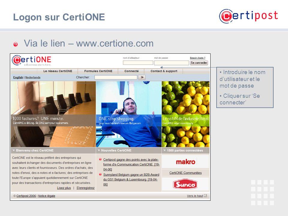 2 Logon sur CertiONE Via le lien – www.certione.com Introduire le nom dutilisateur et le mot de passe Cliquer sur Se connecter