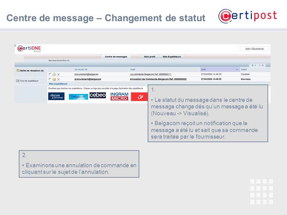 7 Centre de message – Changement de statut 1. Le statut du message dans le centre de message change dés quun message a été lu (Nouveau -> Visualisé).