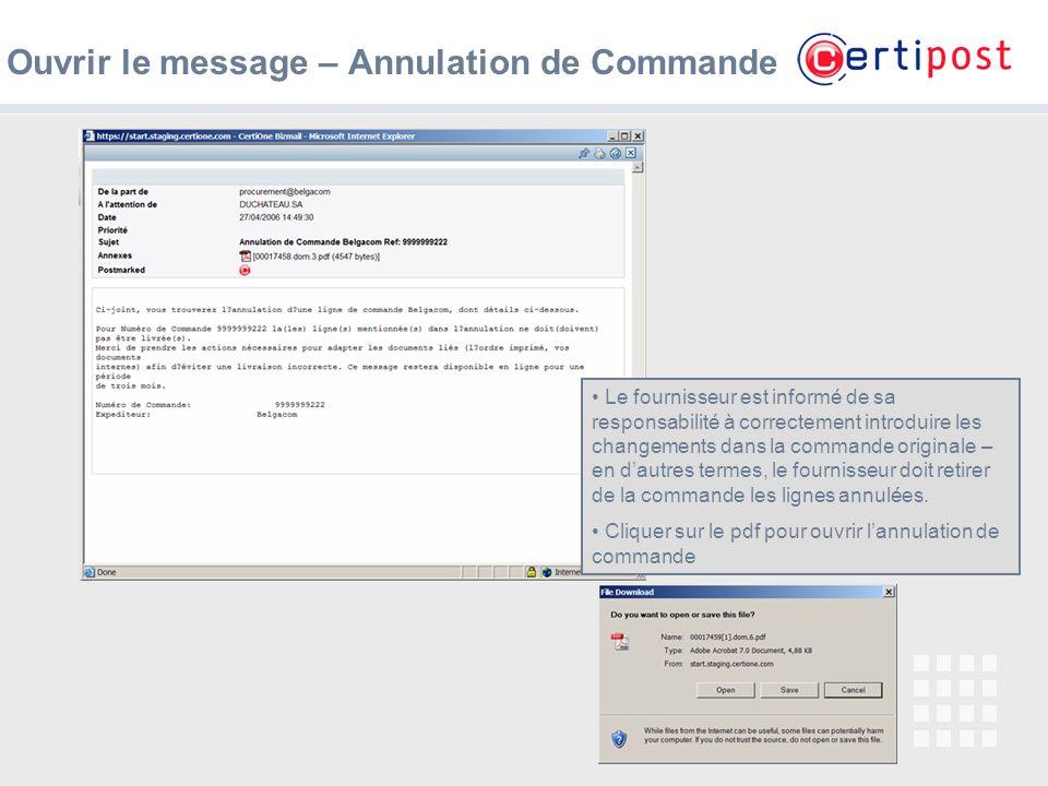 8 Ouvrir le message – Annulation de Commande Le fournisseur est informé de sa responsabilité à correctement introduire les changements dans la command
