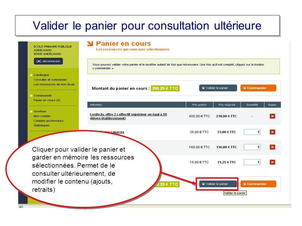 Valider le panier pour consultation ultérieure Cliquer pour valider le panier et garder en mémoire les ressources sélectionnées.