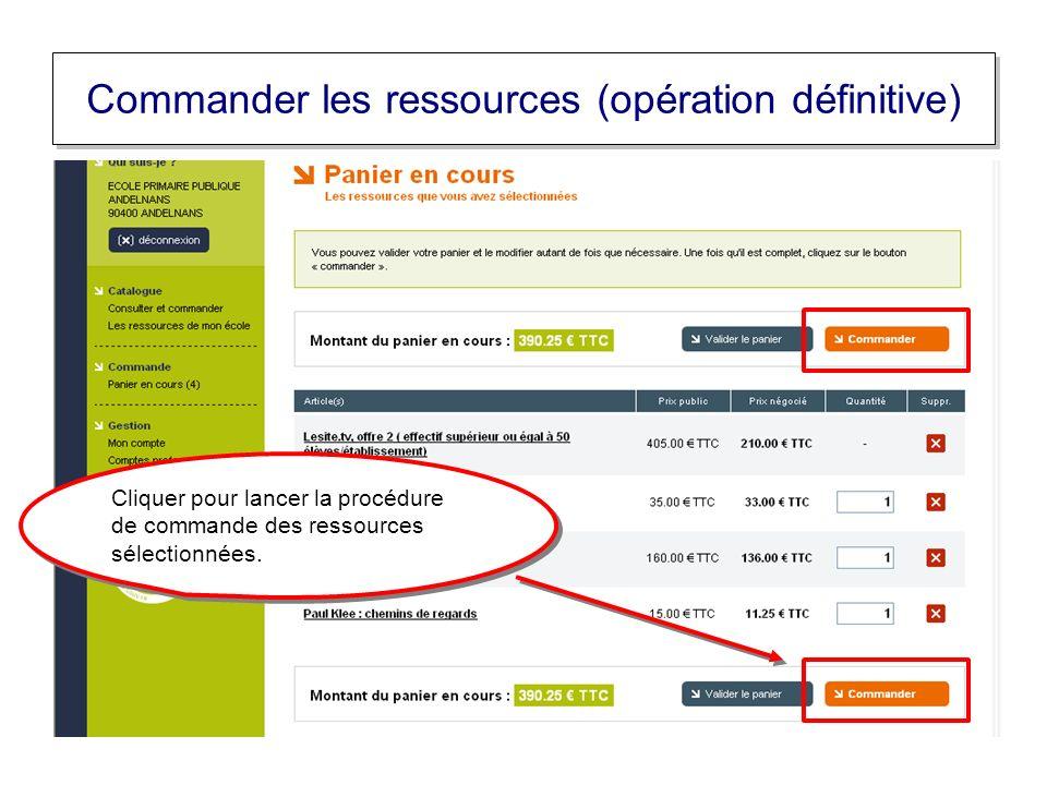 Commander les ressources (opération définitive) Cliquer pour lancer la procédure de commande des ressources sélectionnées.