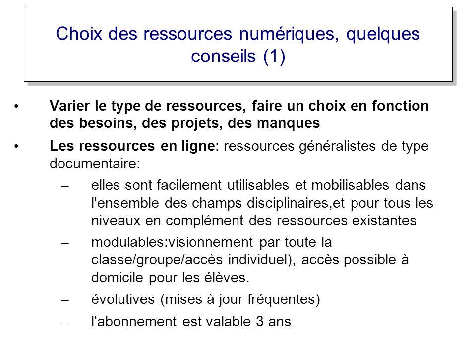 Varier le type de ressources, faire un choix en fonction des besoins, des projets, des manques Les ressources en ligne: ressources généralistes de typ