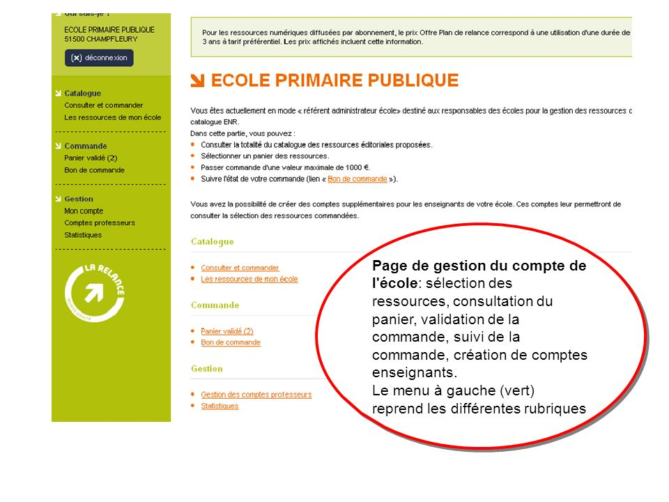 Le menu à gauche (vert) reprend les différentes rubriques Page de gestion du compte de l école: sélection des ressources, consultation du panier, validation de la commande, suivi de la commande, création de comptes enseignants.