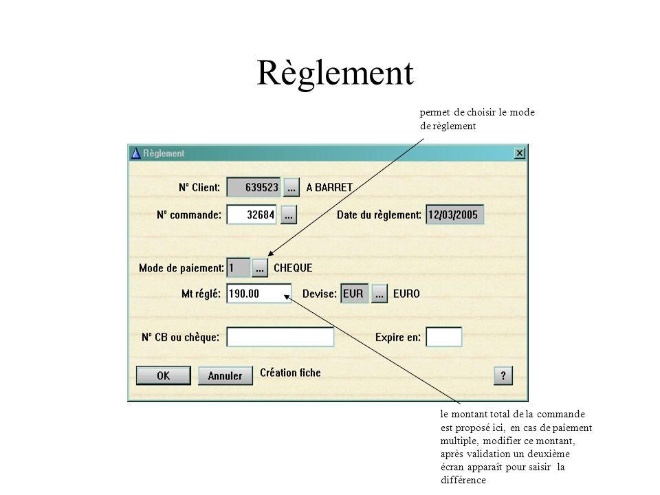 Règlement permet de choisir le mode de règlement le montant total de la commande est proposé ici, en cas de paiement multiple, modifier ce montant, après validation un deuxième écran apparaît pour saisir la différence